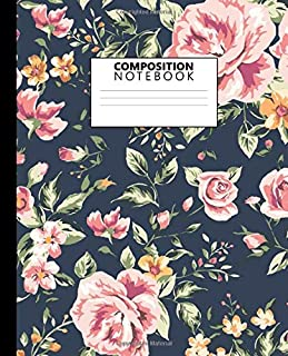 Composition Notebook: Cute Floral Navy Blue Pattern College Ruled Notebook for Students, Kids and Teens. Pretty Roses Medium Lined Journal for School and College for Writing & Notes.