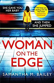 Woman on the Edge: A gripping suspense thriller with a twist you won't see coming by [Samantha M. Bailey]