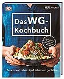 Das WG-Kochbuch: Zusammen kochen, Spaß haben und genießen. Mit perfekter Playlist zum gemeinsamen...