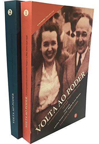 Volta ao Poder.ACorrespondência Entre Getulio Vargas e a Filha Alzira. 1946-1950 - 2 Volumes