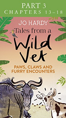 Tales from a Wild Vet: Part 3 of 3: Paws, claws and furry encounters (English Edition)