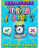 challenging trivia quiz for kids and familly: 200 Fun Questions For Kids and Family, Crazy Trivia Knowledge for Kids and Adults, Totally Awesome Trivia ... kids an (Education book) (English Edition)