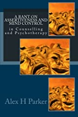 A Rant on Assertiveness and Mind Control Paperback