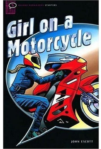Girl on a Motorcycle: Narrative (Oxford Bookworms Starters S.)の詳細を見る