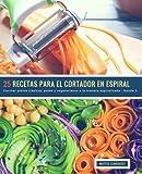 25 Recetas para el Cortador en Espiral - banda 2: Cocinar platos clásicos, paleo y vegetarianos a la manera espiralizada: Volume 3