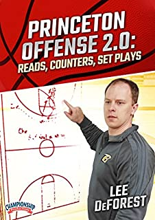 Princeton Offense 2.0: Reads, Counters, Set Plays - Lee DeForest