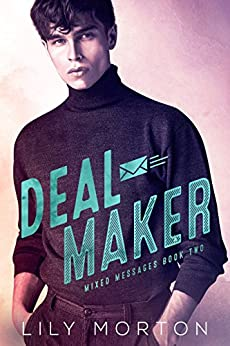 Deal Maker (Mixed Messages Book 2) by [Lily Morton]