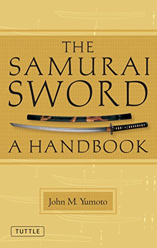 Compare Textbook Prices for The Samurai Sword: A Handbook Revised, Revised Edition ISBN 9784805311349 by Yumoto, John M.,Ford, T. C.