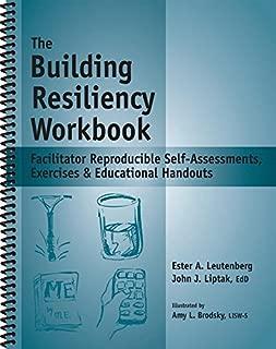 The Building Resiliency Workbook - Reproducible Self-Assessments, Exercises & Educational Handouts (Mental Health & Life Skills Workbook Series)