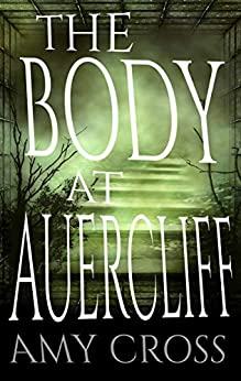 The Body at Auercliff by [Amy Cross]