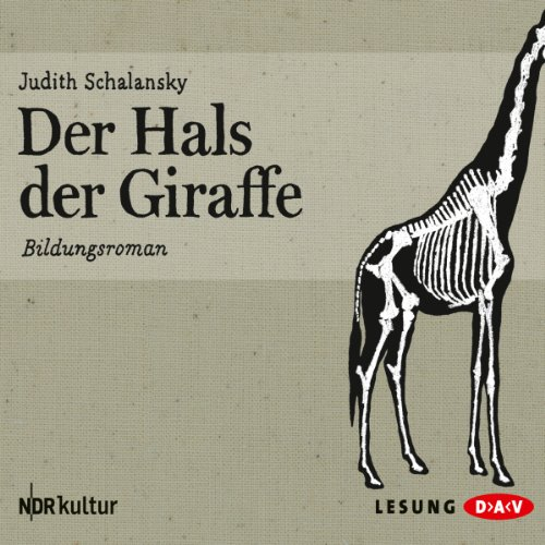 Der Hals der Giraffe audiobook cover art