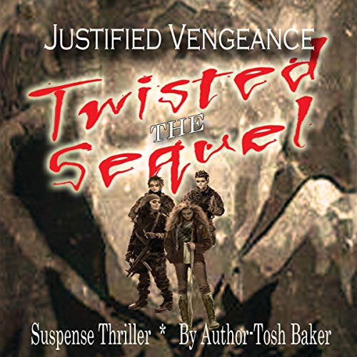 Justified Vengeance Twisted: The Sequel audiobook cover art