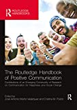 The Routledge Handbook of Positive Communication: Contributions of an Emerging Community of Research on Communication for Happiness and Social Change