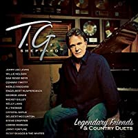 Legendary Friends & Country Duets by T.G. Sheppard (2015-10-30)