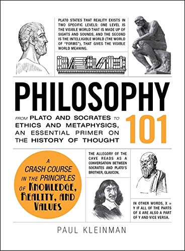 Compare Textbook Prices for Philosophy 101: From Plato and Socrates to Ethics and Metaphysics, an Essential Primer on the History of Thought Adams 101 Illustrated Edition ISBN 9781440567674 by Kleinman, Paul
