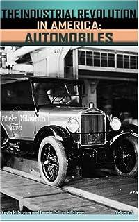 Industrial Revolution in America (3 volumes): Automobiles, Mining and Petroleum, Textiles: 4,5,6