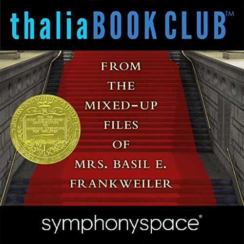 Thalia Kids' Book Club: From the Mixed-Up Files of Mrs. Basil E. Frankweiler 50th Anniversary audiobook cover art