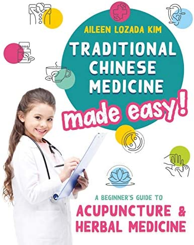 Traditional Chinese Medicine Made Easy A Beginner s Guide to Acupuncture and Herbal Medicine product image