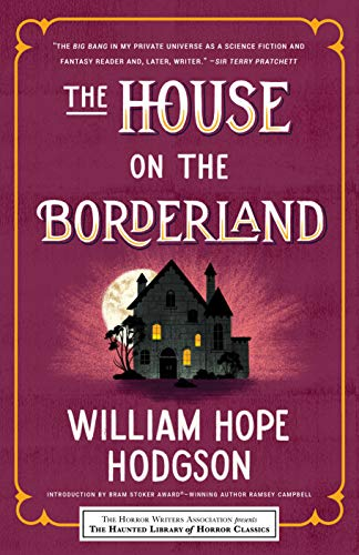 Compare Textbook Prices for The House on the Borderland Haunted Library Horror Classics Reprint Edition ISBN 9781492699774 by William Hope Hodgson,Leslie S. Klinger,Eric J. Guignard