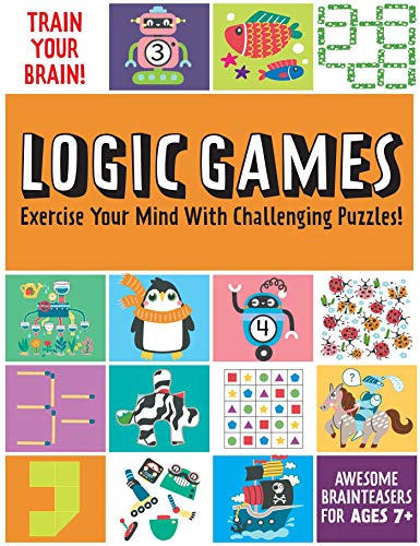 Compare Textbook Prices for Train Your Brain: Logic Games: Brain Teasers for Kids, Math Skills, Activity Books for Kids Ages 7+  ISBN 9781647224219 by Insight Kids