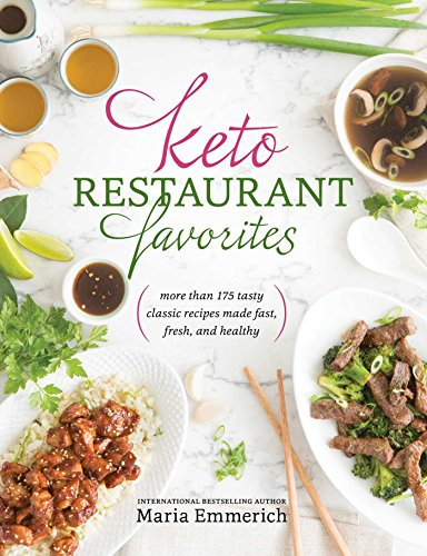 Keto Restaurant Favorites (Keto: The Complete Guide to Success on the Ketogenic Diet Series)