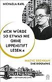 """""""Ich würde so etwas nie ohne Lippenstift lesen."""": Maeve Brennan. Eine Biographie - Michaela Karl"""