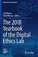 The 2018 Yearbook of the Digital Ethics Lab (Digital Ethics Lab Yearbook)