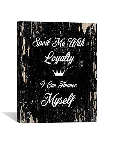 Spoil me with Loyalty Quote Motivational - Framed - Canvas Print Home Decor Wall Art, Gallery Wrap Inner Frame, Black, 7x9