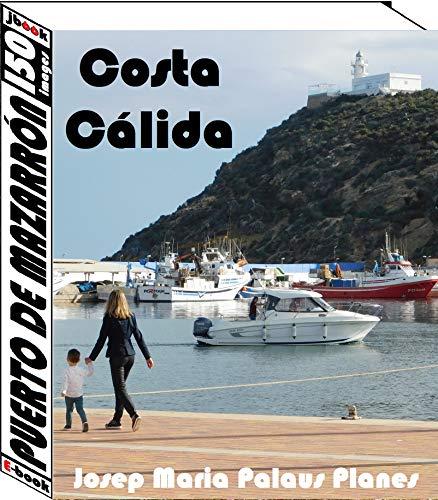 Costa Càlida: Puerto de Mazarrón (150 images) (French Edition)