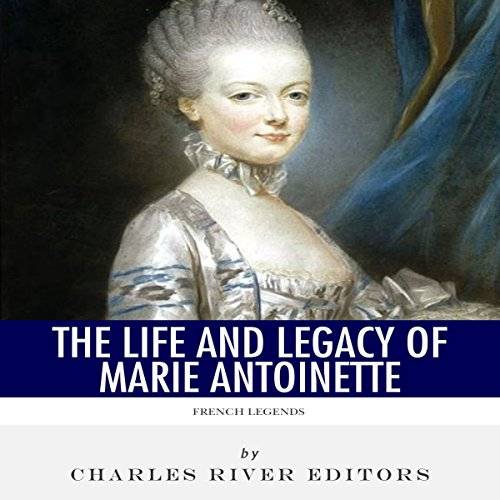 French Legends: The Life and Legacy of Marie Antoinette audiobook cover art