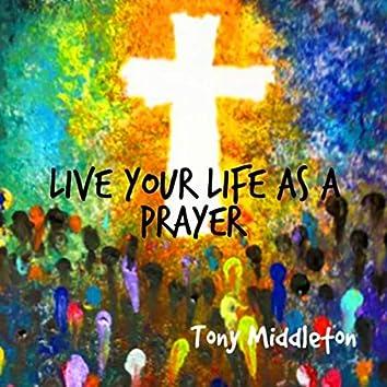 Live Your Life as a Prayer
