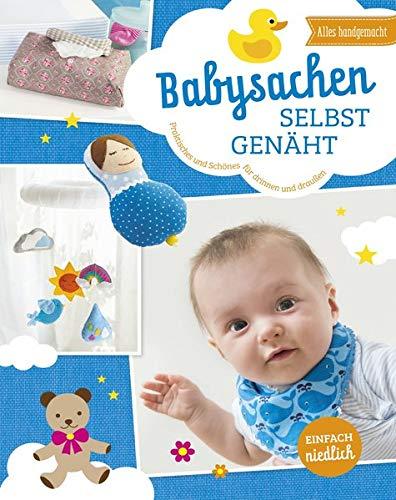 Babysachen selbst genäht: Praktisches und Schönes für drinnen und draußen