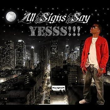 All Sings Say Yesss!!!