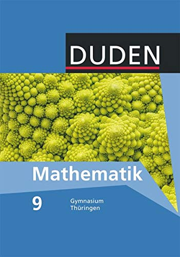 Duden Mathematik - Sekundarstufe I - Gymnasium Thüringen - 9. Schuljahr: Schülerbuch