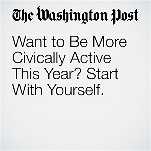 Want to Be More Civically Active This Year? Start With Yourself. copertina