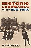 Historic Landmarks of Old New York (Historic Landmark Series)