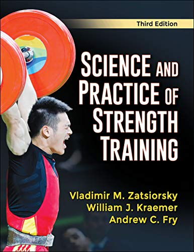 Compare Textbook Prices for Science and Practice of Strength Training Third Edition ISBN 9781492592006 by Zatsiorsky, Vladimir M.,Kraemer, William J.,Fry, Andrew C.
