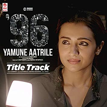 """96 Yamune Aatrile Title Track (From """"96 Yamune Aatrile"""")"""