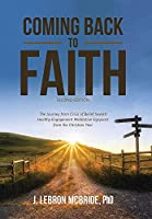 Coming Back to Faith: The Journey from Crisis of Belief Toward Healthy Engagement Meditative Signposts from the Christian Year (Second Edition)