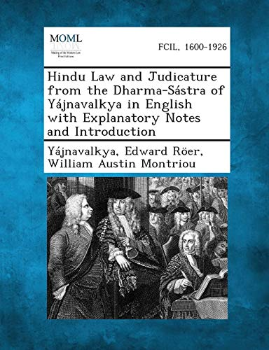 Hindu Law and Judicature from the Dharma-Sastra of Yajnavalkya in English with Explanatory Notes and Introduction