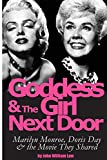 Goddess and the Girl Next Door: Marilyn Monroe, Doris Day and the Movie they Shared - John William Law