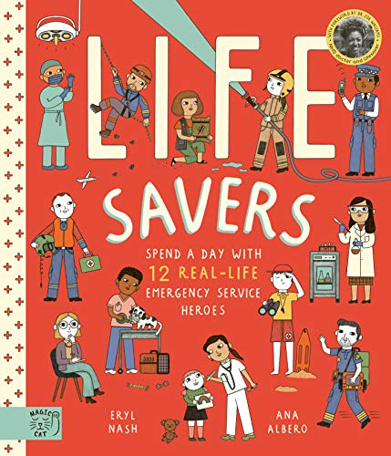 Life Savers: Spend a Day with 12 Real-Life Emergency Service Workers: Spend a day with 12 real-life emergency service heroes