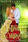 La favorita del Marqués: (Novela histórica romántica) (Beldades problemáticas)