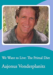 We Want to Live: The Primal Diet