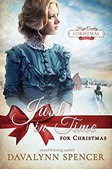 Just in Time for Christmas: A High-Country Christmas Novella - inspirational historical Christmas romance (Series: High-Country Christmas) by [Davalynn Spencer]