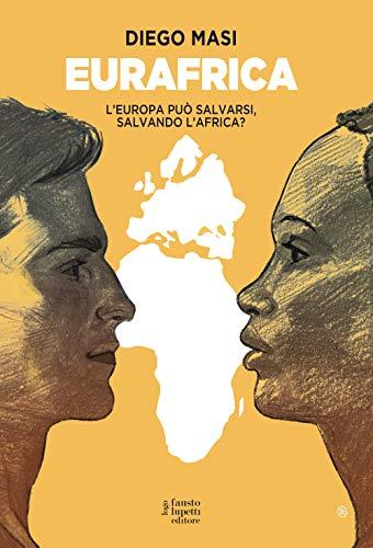 Eurafrica. L'Europa può salvarsi, salvando l'Africa? ~ La danza classica tra arte e scienza. Nuova ediz. Con espansione online PDF Books