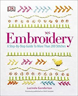 Embroidery: A Step-by-Step Guide to More Than 200 Stitches by [DK]