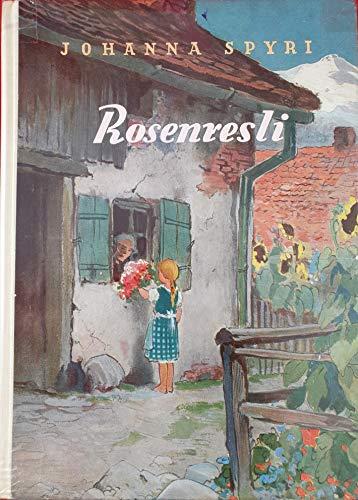 Rosenresli und andere Geschichten. Textbearbeitung von Alexander Troll.