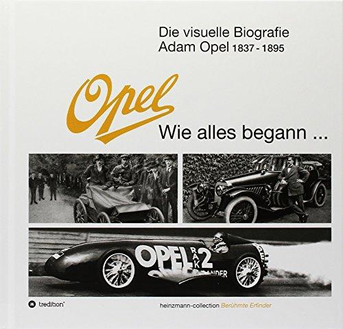 Die visuelle Biografie Opel - Wie alles begann...: - heinzmann collection Berühmte Erfinder
