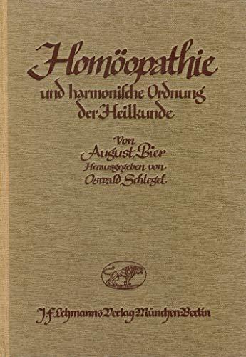 Homöopathie und harmonische Ordnung der Heilkunde. Herausgegeben von Oswald Schlegel.